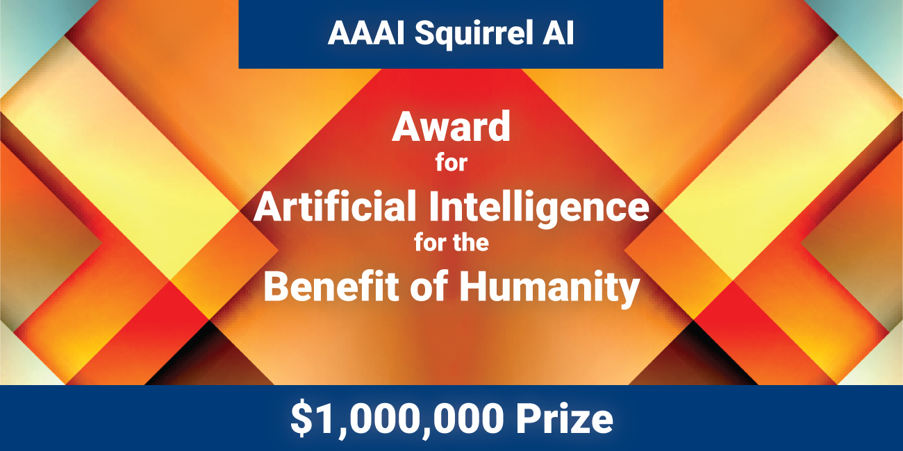 AAAI Squirrel AI Award for Artificial Intelligence for the Benefit of Humanity